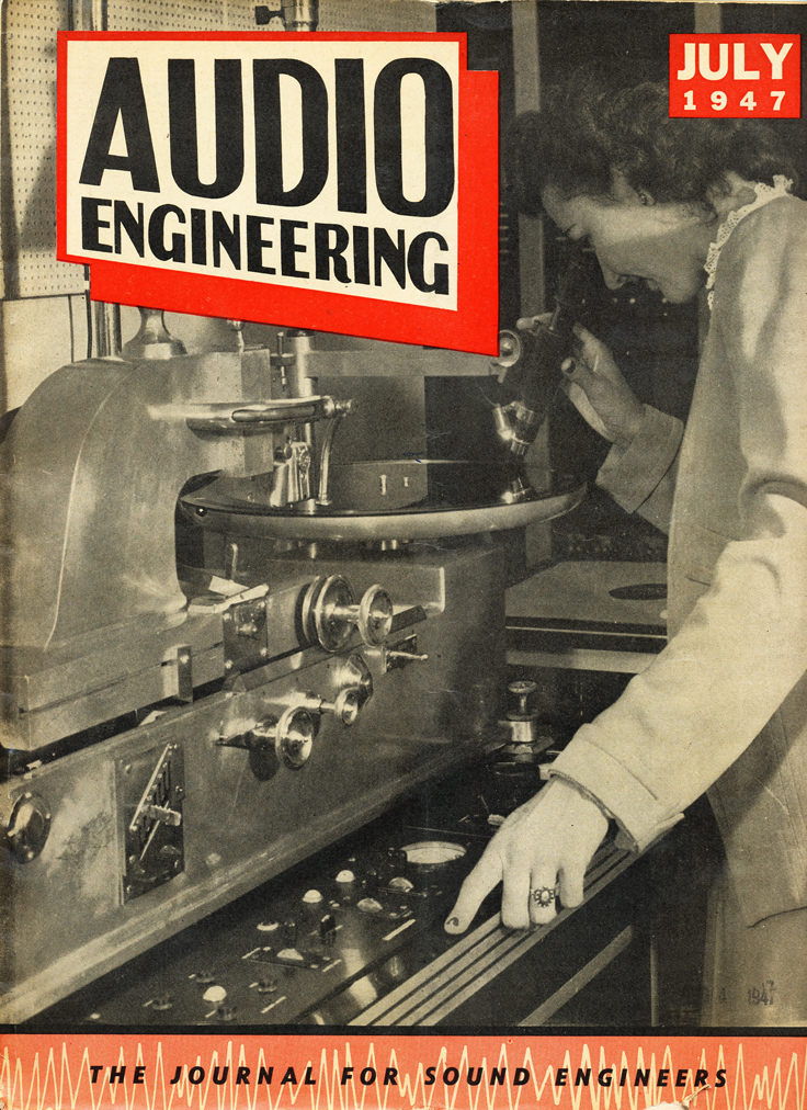 Cover of the July 1947 Audio Engineering magazine in Reel2ReelTexas.com's vintage recording collection