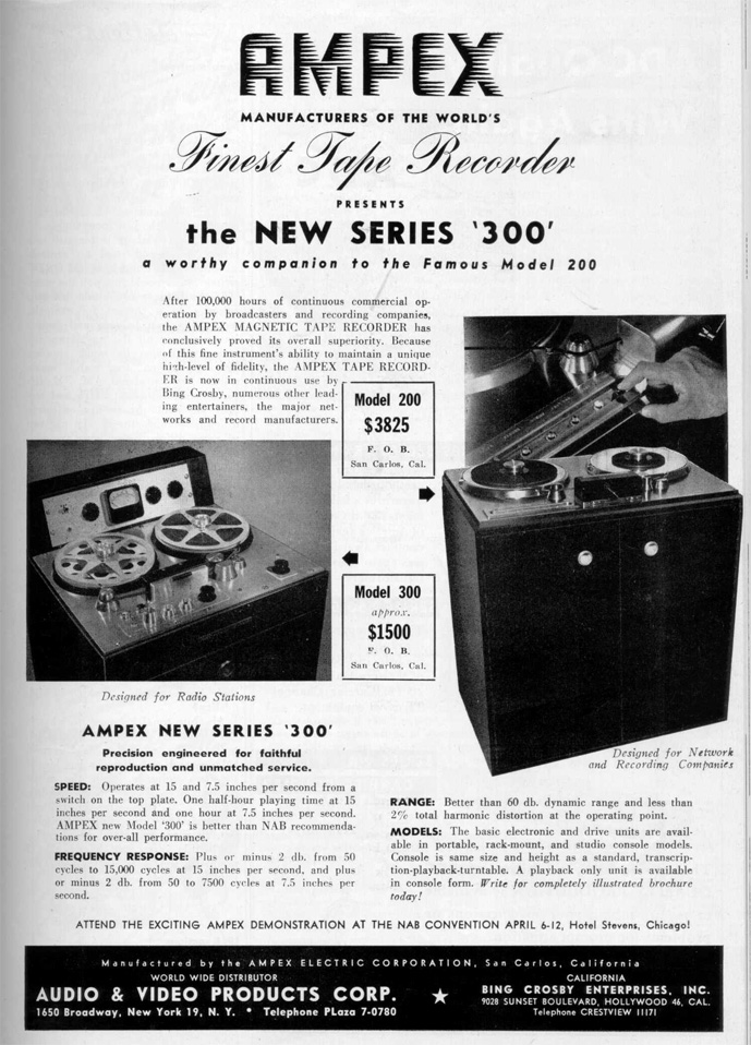 April 1949 ad for the introduction of the Ampex 300, as well as information on the Ampex 200 reel to reel tape recorder in Phantom Production's vintage recording collection