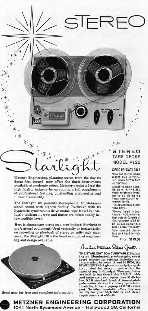 1958 ad for the Metzner Starlight reel to reel tape deck and Starlight turntable by Metzner Engineering.  This was a unit that was released before Metzner joined with Robert Craig to form Roberts Electronics.  Metzner's turntable named Starlight became well known.  This ad is in the Reel2ReelTexas.com's vintage recording collection