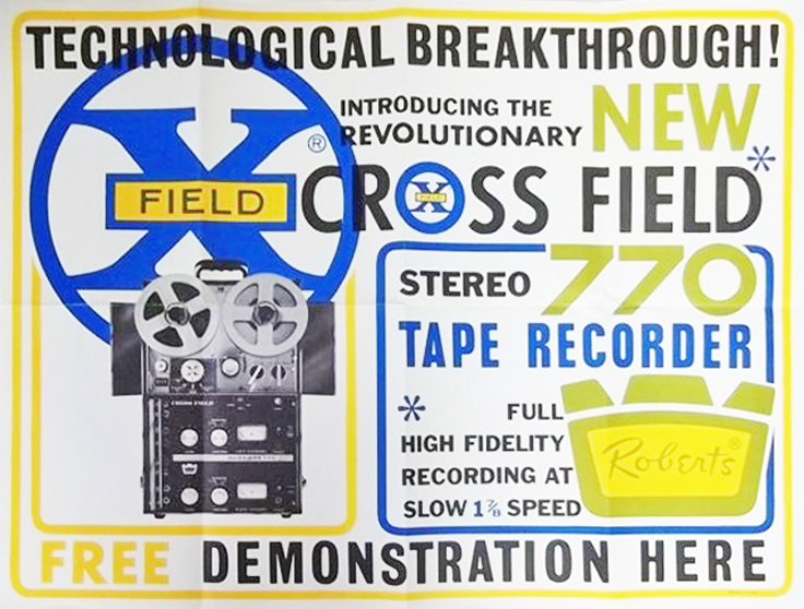 1964 Roberts Electronics poster featuring their Cross Field technology in the Roberts 770 reel to reel tape recorder