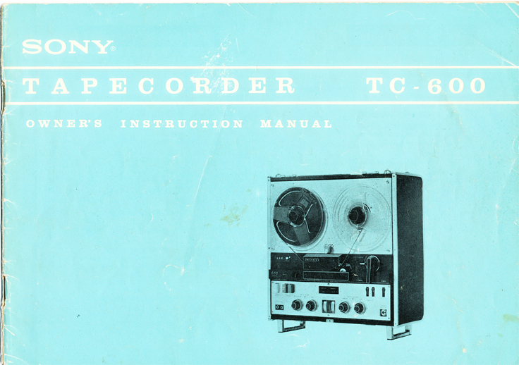 1963 manual for the Sony 600 reel to reel tape recorder in Reel2ReelTexas.com's vintage reel tape recorder collection