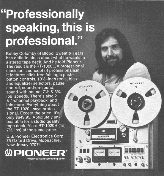 1974 ad for the Pioneer RT-1020L reel to reel tape recorder featuring Bobby Colomby of Blood, Sweat & Tearsin Phantom Productions' vintage recording