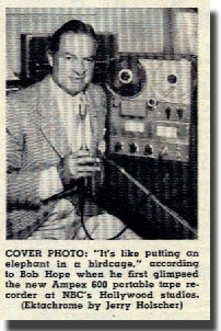 information regarding Bob Hope pictured with an Ampex 600 tape recorder